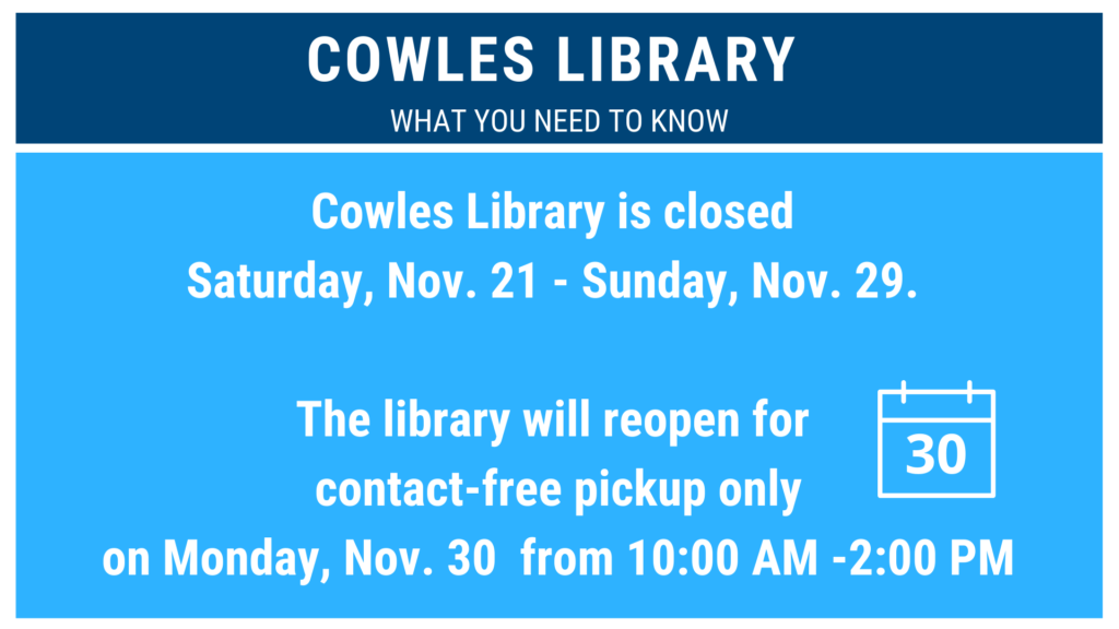 Cowles Library is closed, November 2020