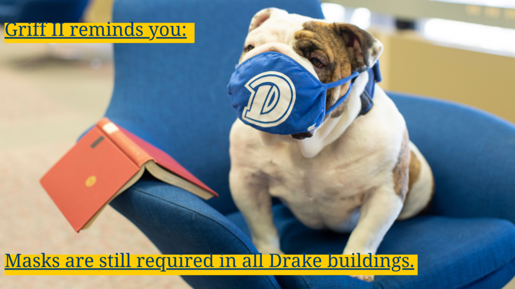 Masks are required in all Drake buildings